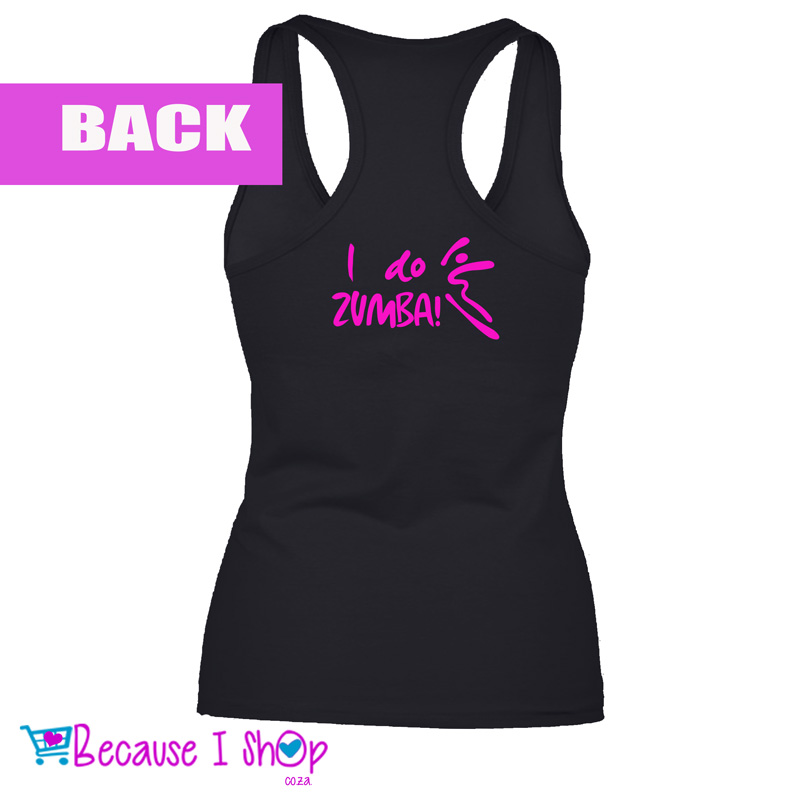 I Do Zumba u2013 Ladies Racerback T-Shirt u2013 Because I Shop