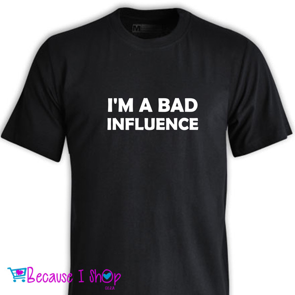 """BAD INFLUENCE"" T-Shirt Range"