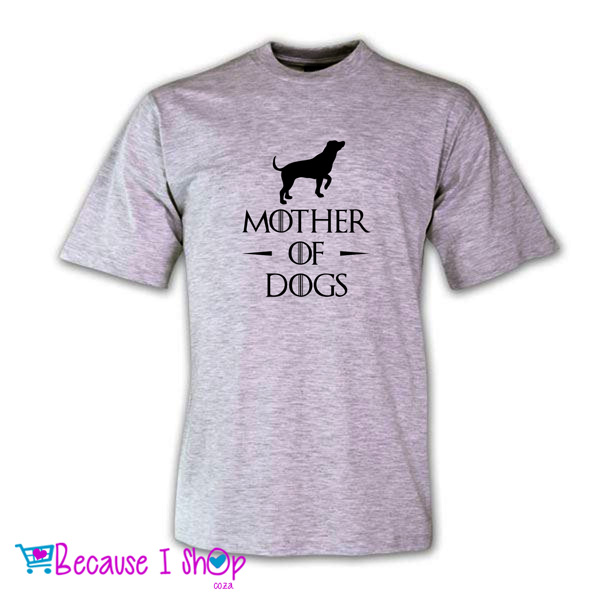 """MOTHER OF DOGS"" T-Shirt Range"