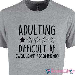 Adulting – Unisex T-Shirt